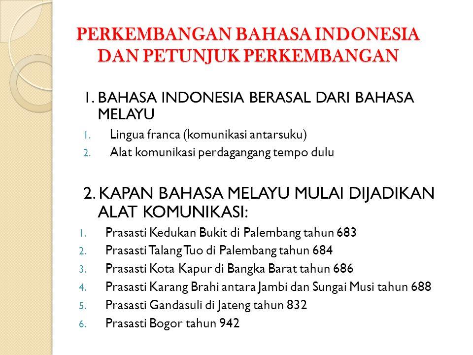 PERKEMBANGAN BAHASA INDONESIA DAN PETUNJUK PERKEMBANGAN