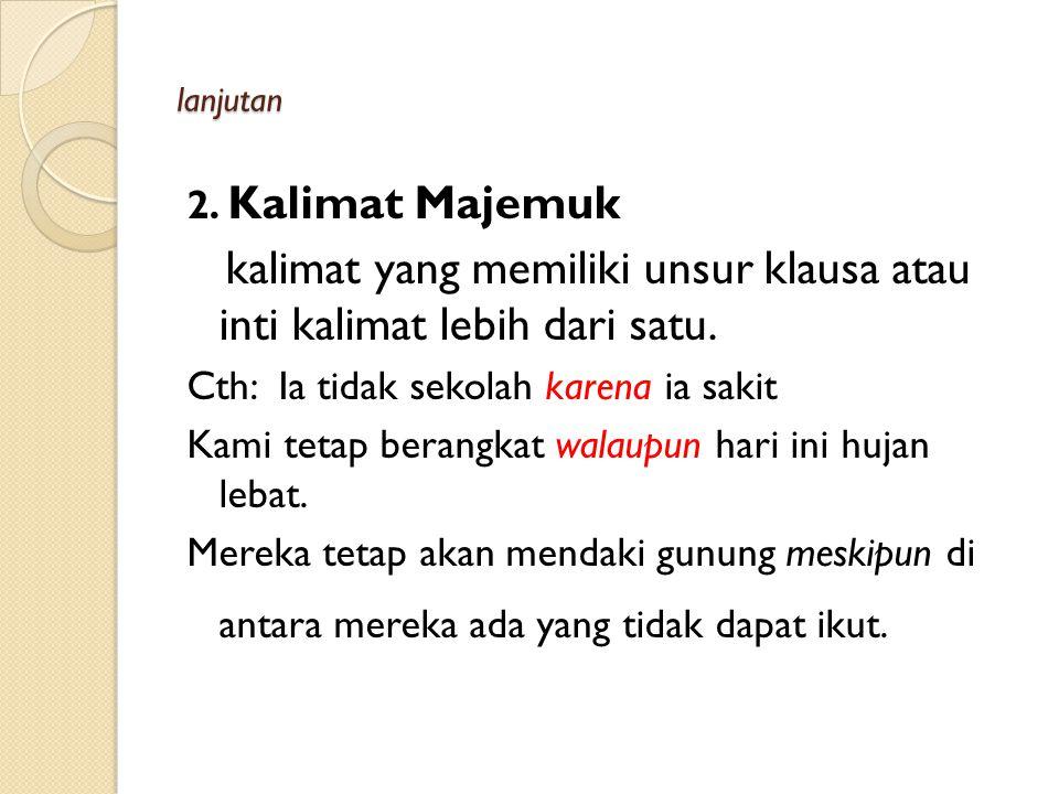 kalimat yang memiliki unsur klausa atau inti kalimat lebih dari satu.