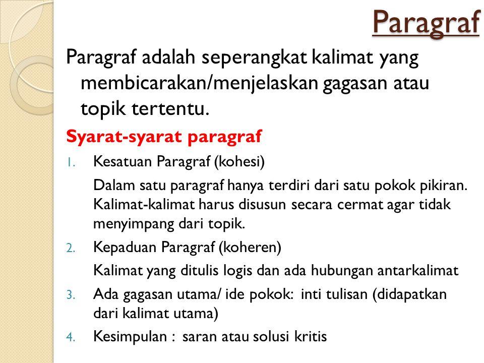 Paragraf Paragraf adalah seperangkat kalimat yang membicarakan/menjelaskan gagasan atau topik tertentu.