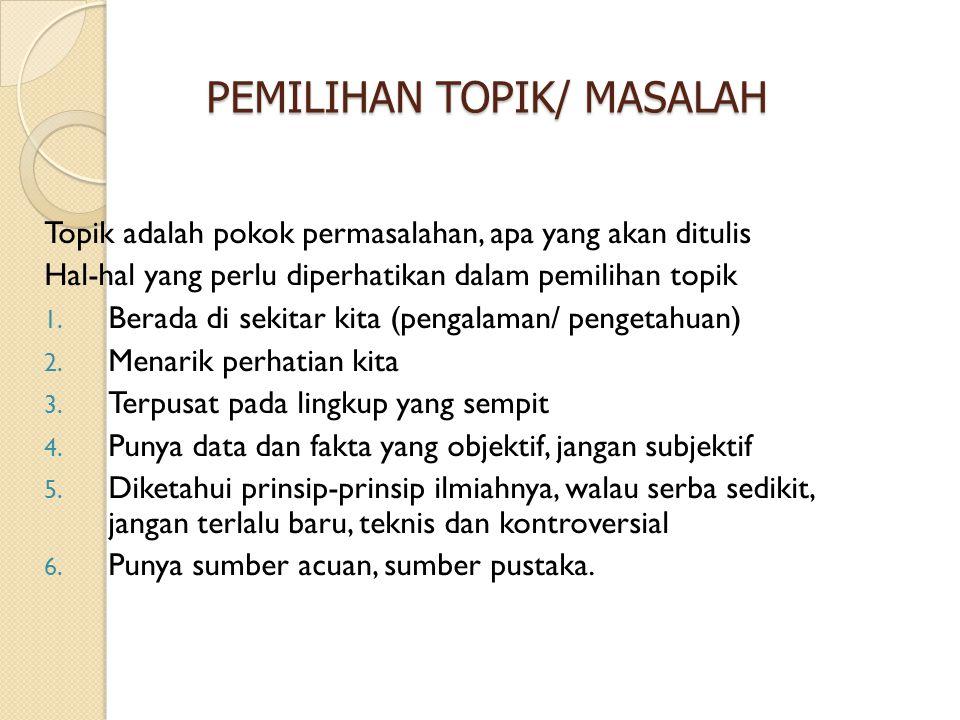 PEMILIHAN TOPIK/ MASALAH