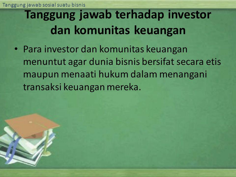 Tanggung jawab terhadap investor dan komunitas keuangan