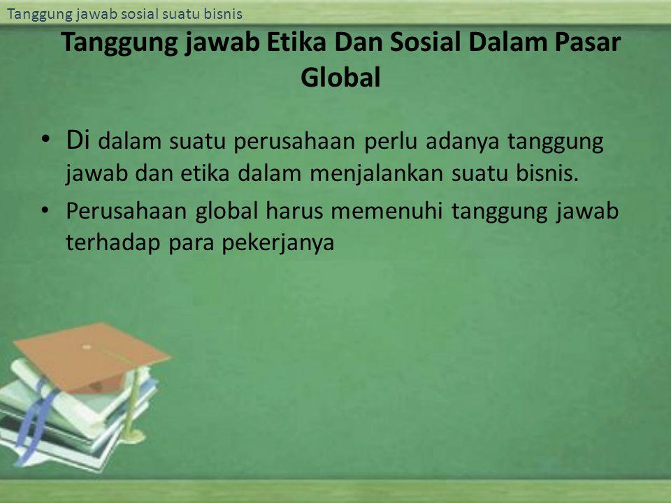 Tanggung jawab Etika Dan Sosial Dalam Pasar Global