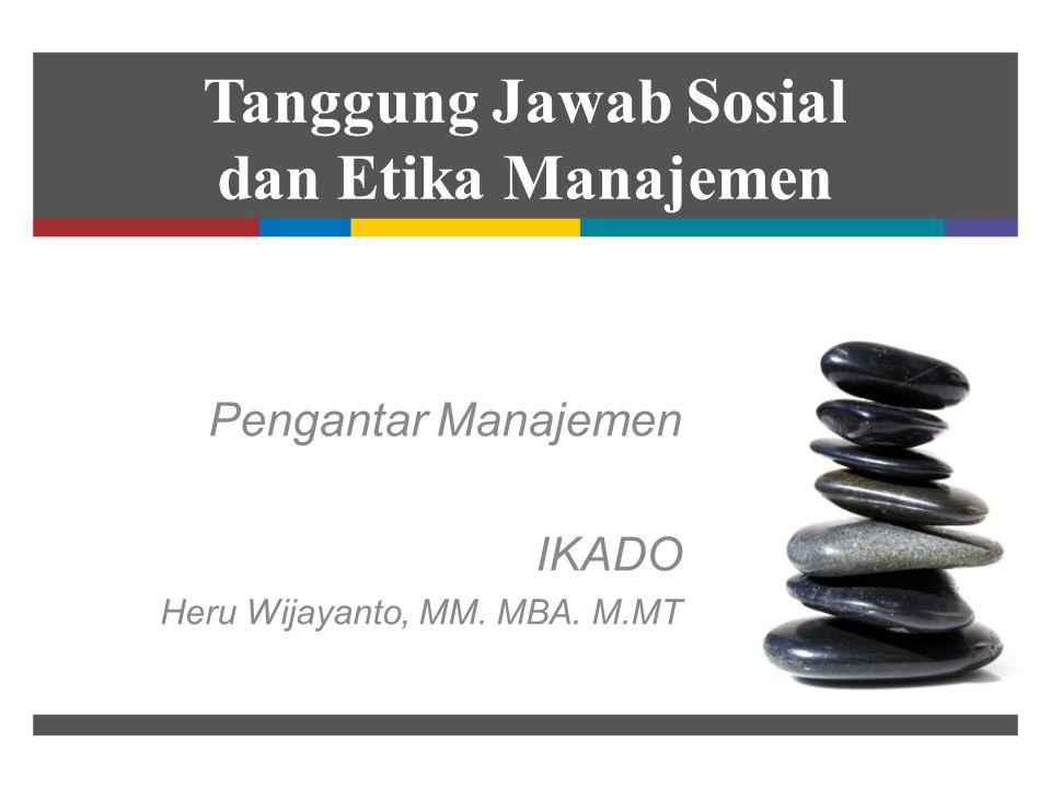 Tanggung Jawab Sosial dan Etika Manajemen