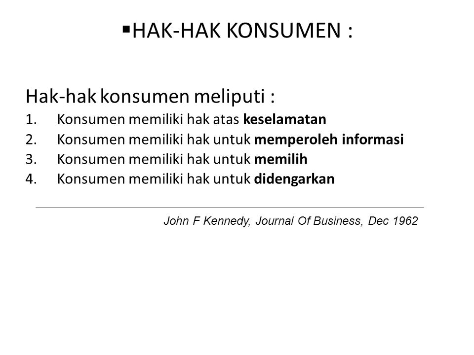 HAK-HAK KONSUMEN : Hak-hak konsumen meliputi :