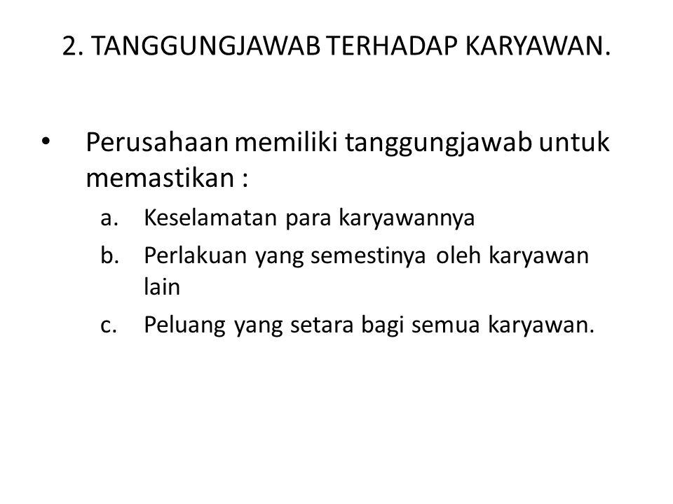 2. TANGGUNGJAWAB TERHADAP KARYAWAN.