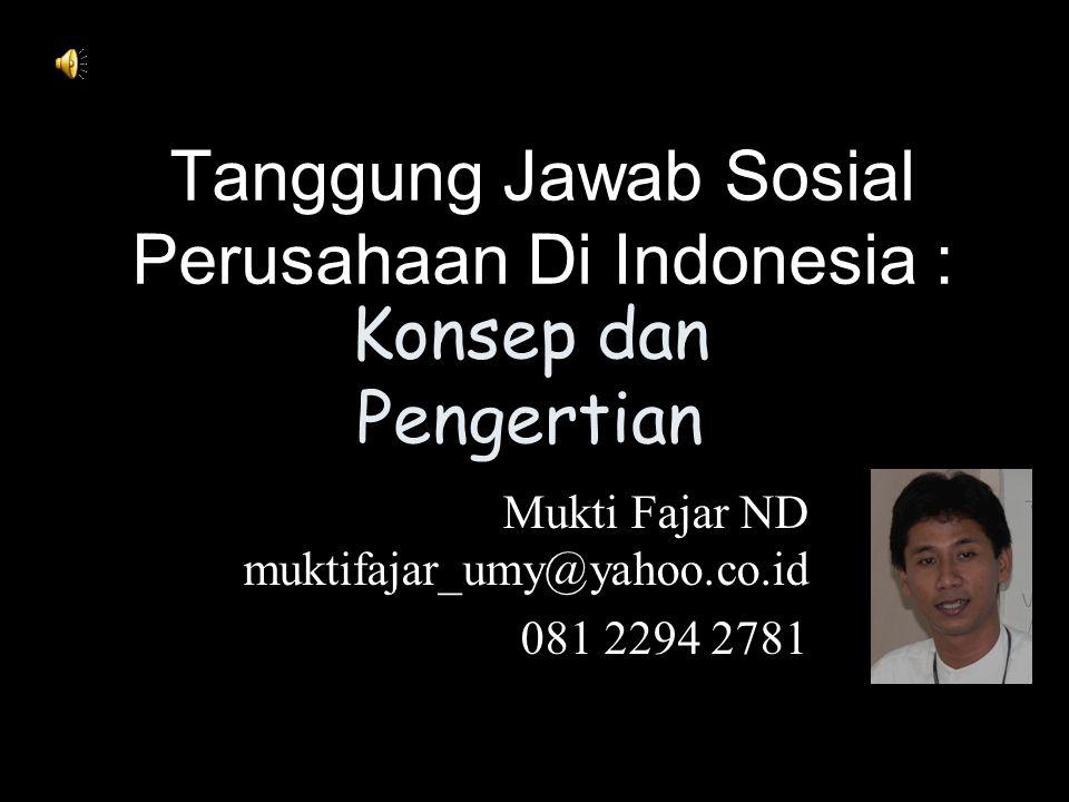 Tanggung Jawab Sosial Perusahaan Di Indonesia :