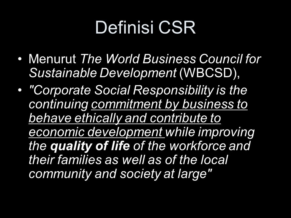 Definisi CSR Menurut The World Business Council for Sustainable Development (WBCSD),