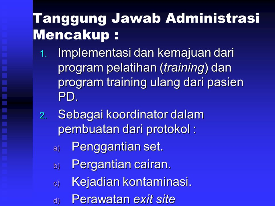 Tanggung Jawab Administrasi Mencakup :