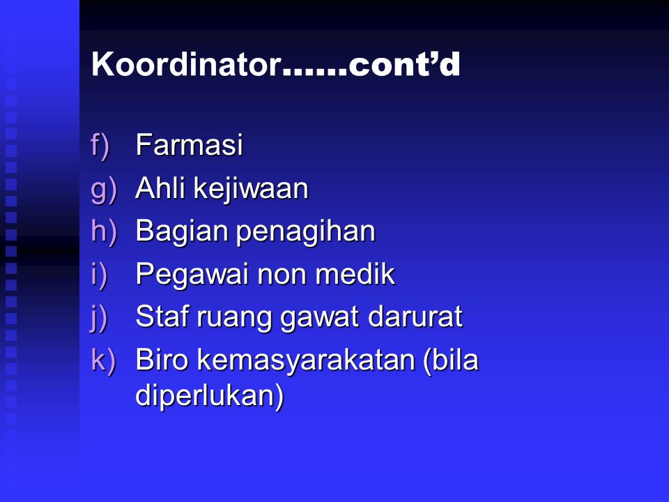 Koordinator……cont'd Farmasi Ahli kejiwaan Bagian penagihan