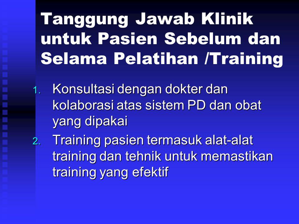 Tanggung Jawab Klinik untuk Pasien Sebelum dan Selama Pelatihan /Training