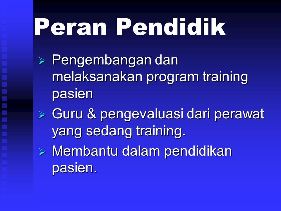 Peran Pendidik Pengembangan dan melaksanakan program training pasien