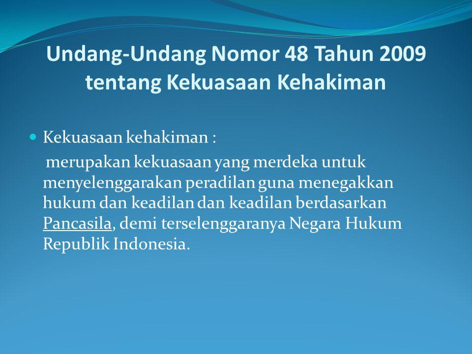 Undang-Undang Nomor 48 Tahun 2009 tentang Kekuasaan Kehakiman