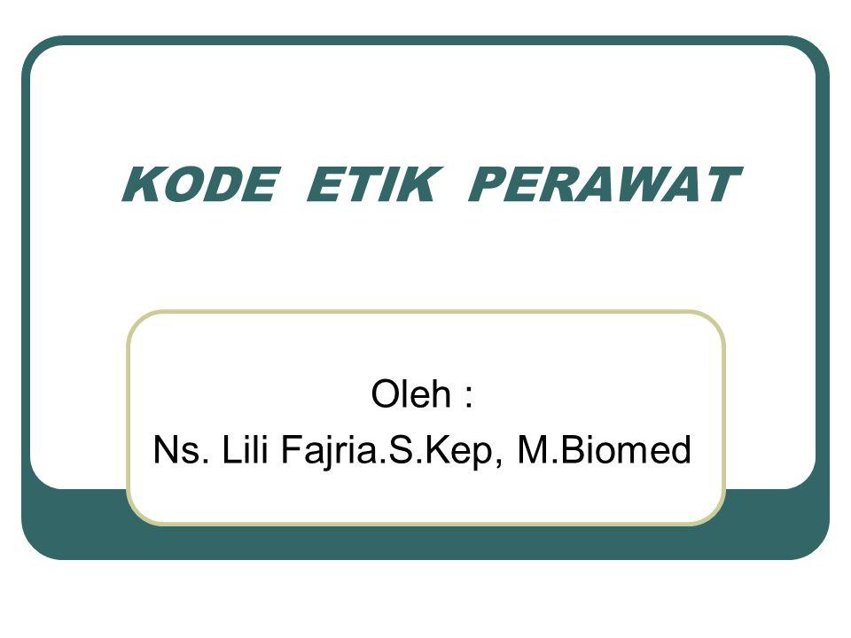 Oleh : Ns. Lili Fajria.S.Kep, M.Biomed