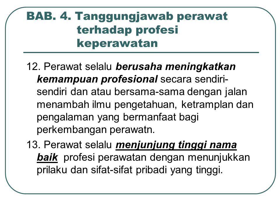 BAB. 4. Tanggungjawab perawat terhadap profesi keperawatan