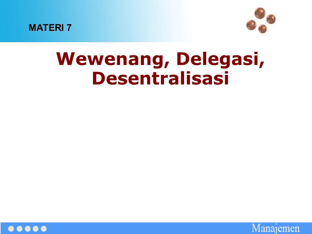 Wewenang, Delegasi, Desentralisasi