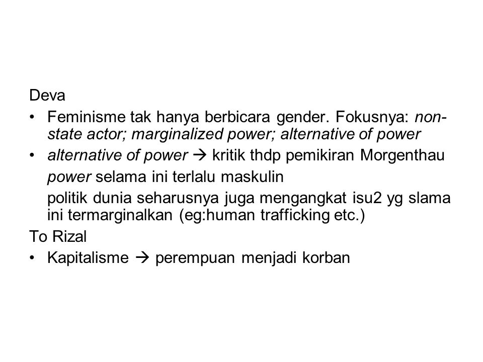 Deva Feminisme tak hanya berbicara gender. Fokusnya: non-state actor; marginalized power; alternative of power.