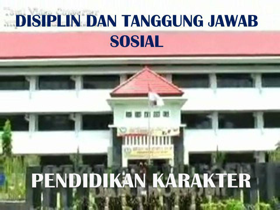 DISIPLIN DAN TANGGUNG JAWAB SOSIAL