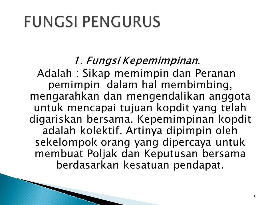 FUNGSI PENGURUS 1. Fungsi Kepemimpinan.