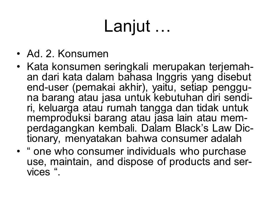 Lanjut … Ad. 2. Konsumen.