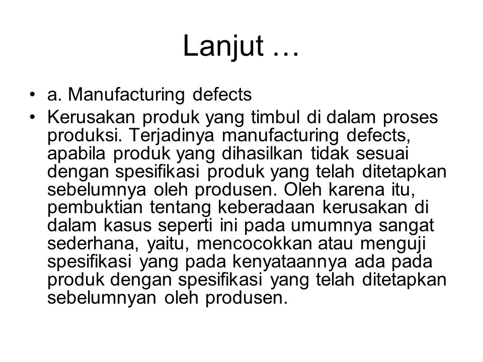 Lanjut … a. Manufacturing defects