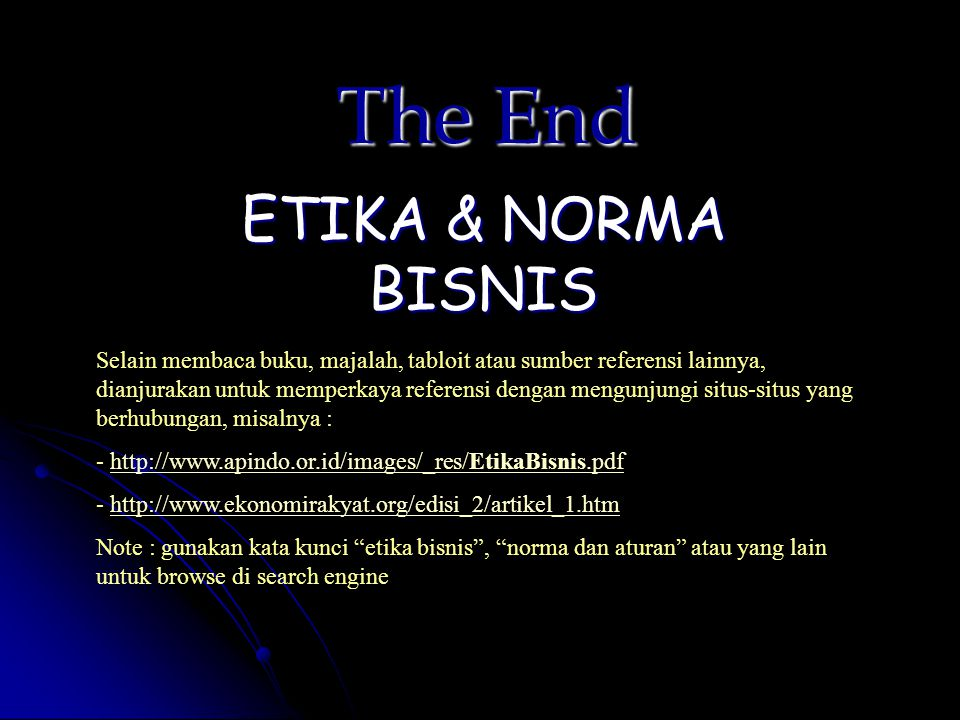 The End ETIKA & NORMA BISNIS