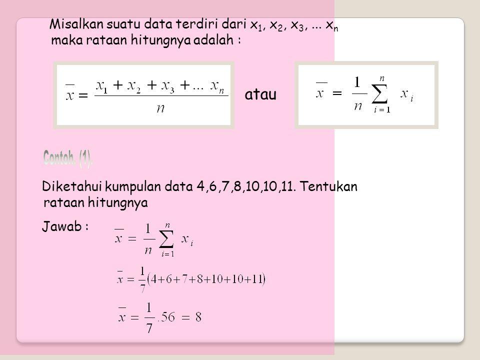 Misalkan suatu data terdiri dari x1, x2, x3,