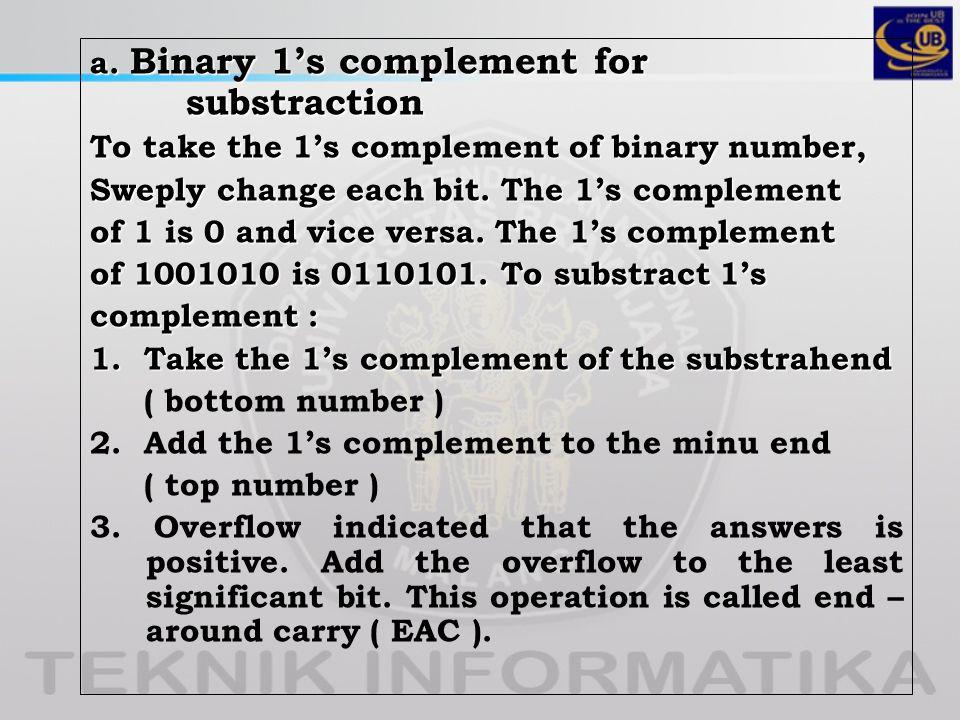 a. Binary 1's complement for substraction