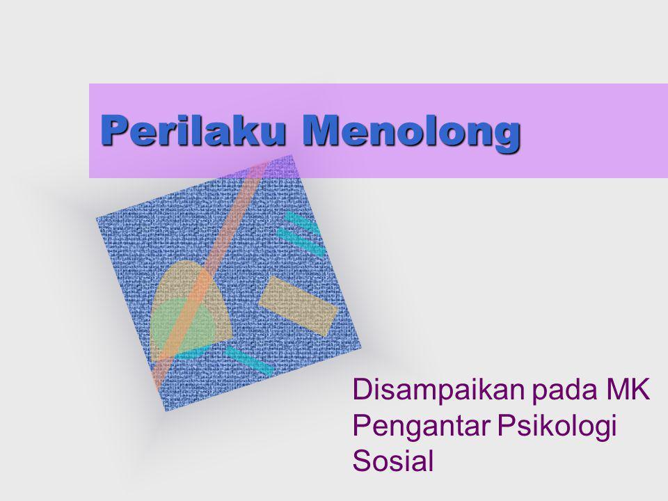 Disampaikan pada MK Pengantar Psikologi Sosial