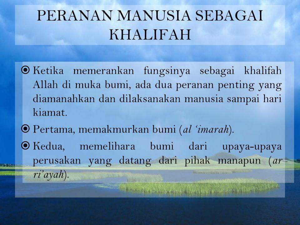 PERANAN MANUSIA SEBAGAI KHALIFAH