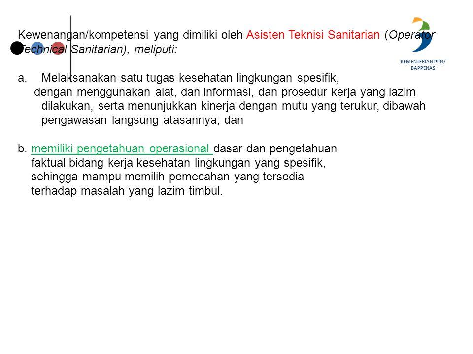 Kewenangan/kompetensi yang dimiliki oleh Asisten Teknisi Sanitarian (Operator Technical Sanitarian), meliputi: