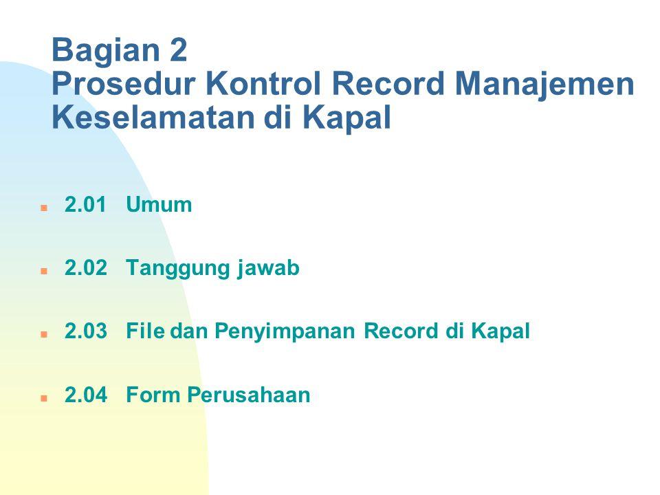 Bagian 2 Prosedur Kontrol Record Manajemen Keselamatan di Kapal