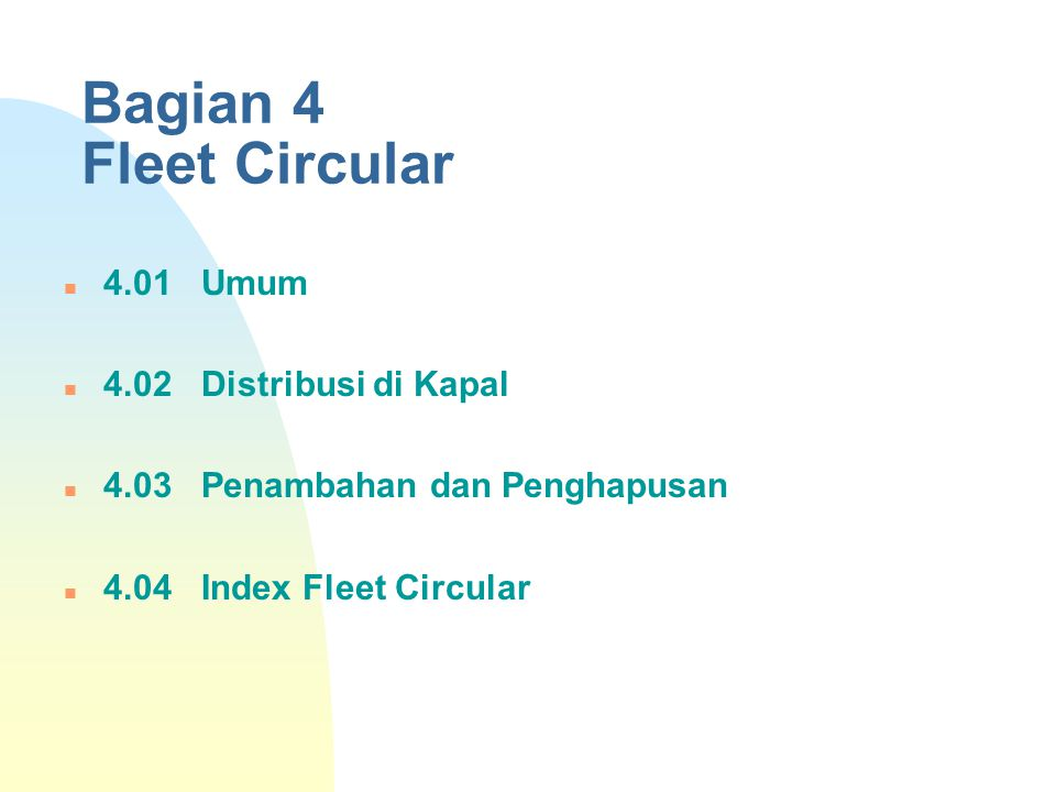 Bagian 4 Fleet Circular 4.01 Umum 4.02 Distribusi di Kapal