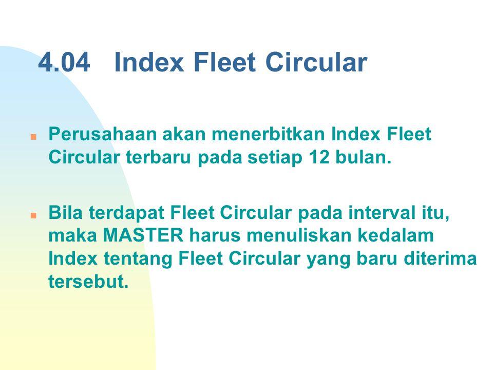 4.04 Index Fleet Circular Perusahaan akan menerbitkan Index Fleet Circular terbaru pada setiap 12 bulan.