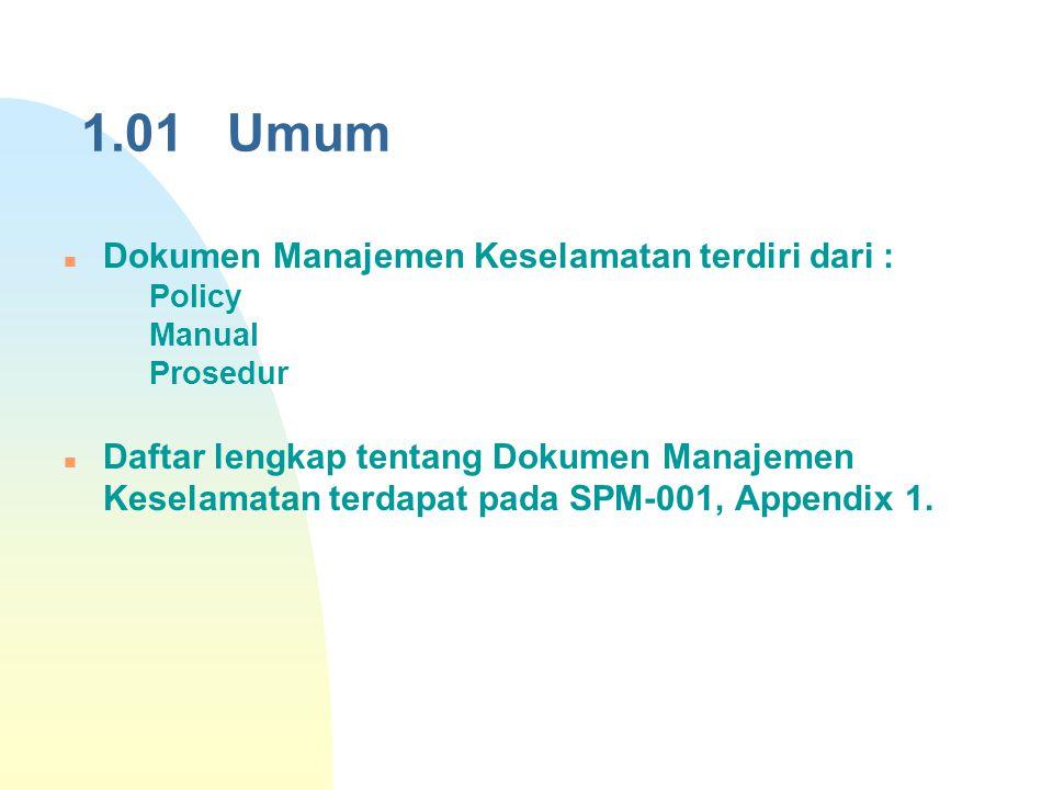 1.01 Umum Dokumen Manajemen Keselamatan terdiri dari :