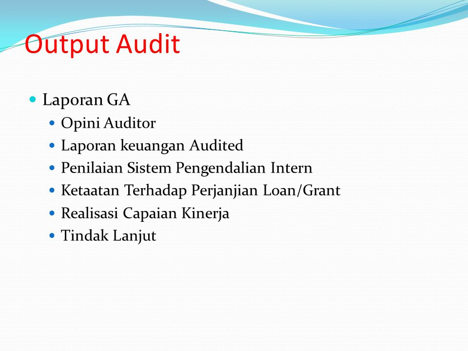Output Audit Laporan GA Opini Auditor Laporan keuangan Audited