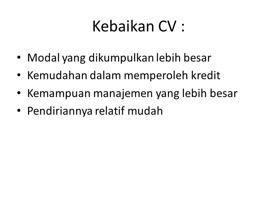 Kebaikan CV : Modal yang dikumpulkan lebih besar