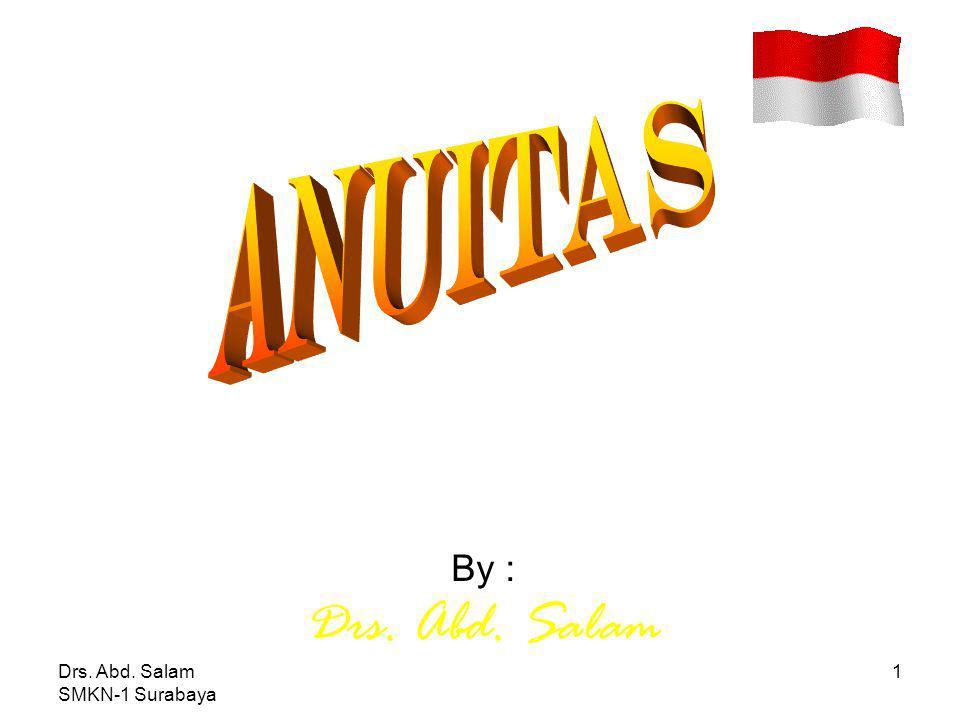 ANUITAS By : Drs. Abd. Salam Drs. Abd. Salam SMKN-1 Surabaya