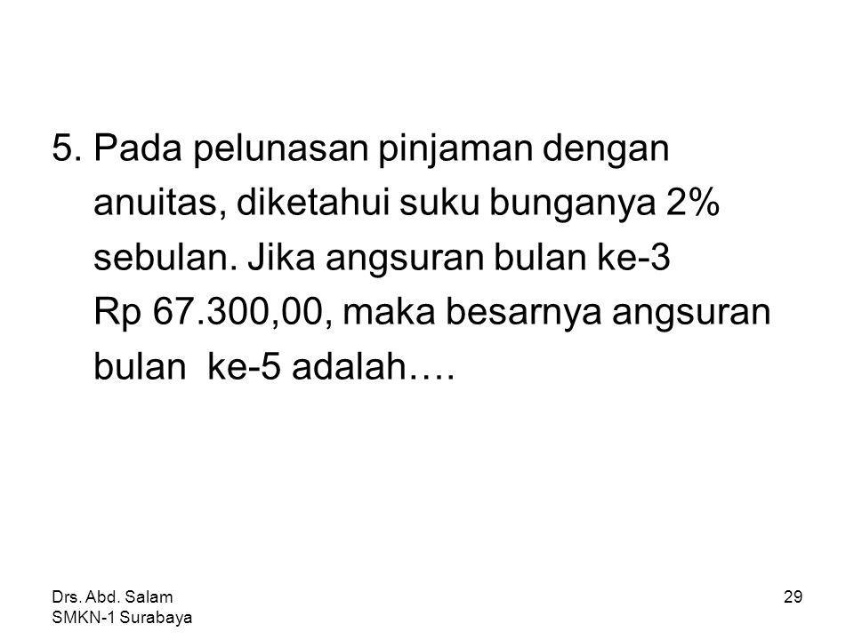 5. Pada pelunasan pinjaman dengan anuitas, diketahui suku bunganya 2%