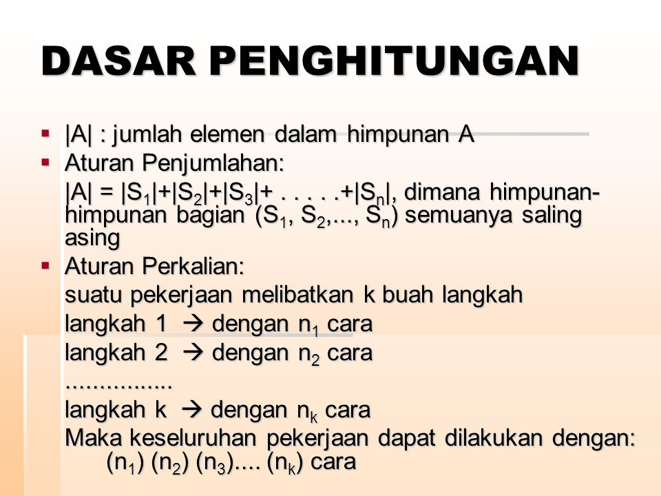 DASAR PENGHITUNGAN |A| : jumlah elemen dalam himpunan A