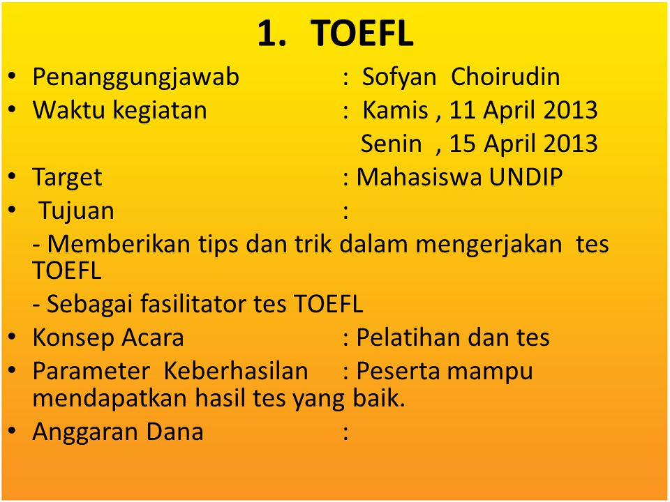 1. TOEFL Penanggungjawab : Sofyan Choirudin