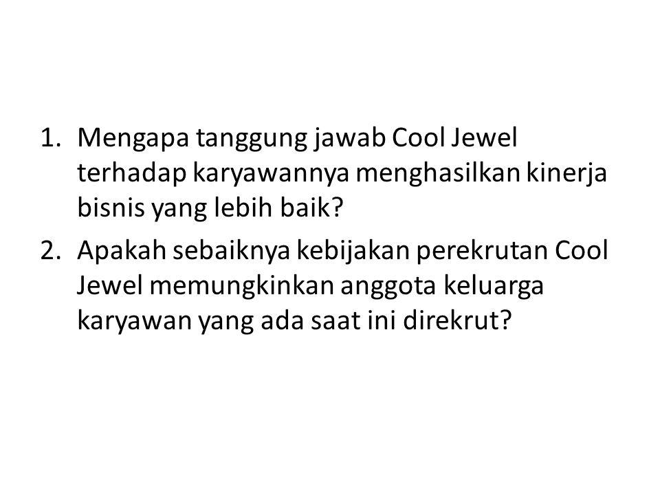 Mengapa tanggung jawab Cool Jewel terhadap karyawannya menghasilkan kinerja bisnis yang lebih baik