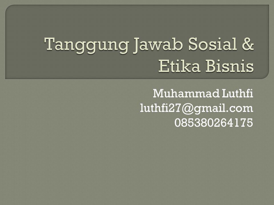 Tanggung Jawab Sosial & Etika Bisnis