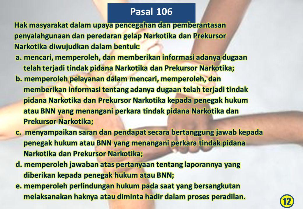 Pasal 106 12 Hak masyarakat dalam upaya pencegahan dan pemberantasan