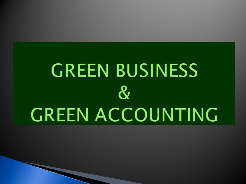 GREEN BUSINESS & GREEN ACCOUNTING