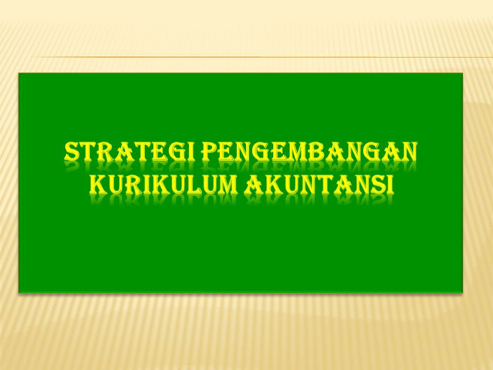 Strategi pengembangan Kurikulum Akuntansi