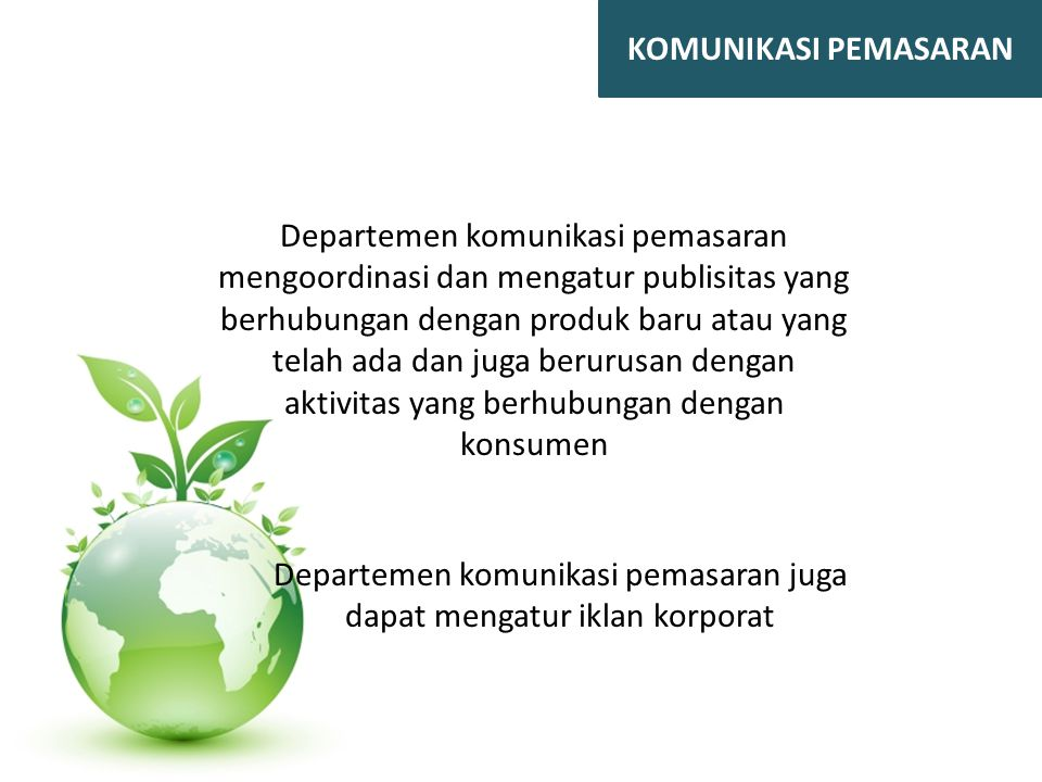 Departemen komunikasi pemasaran juga dapat mengatur iklan korporat
