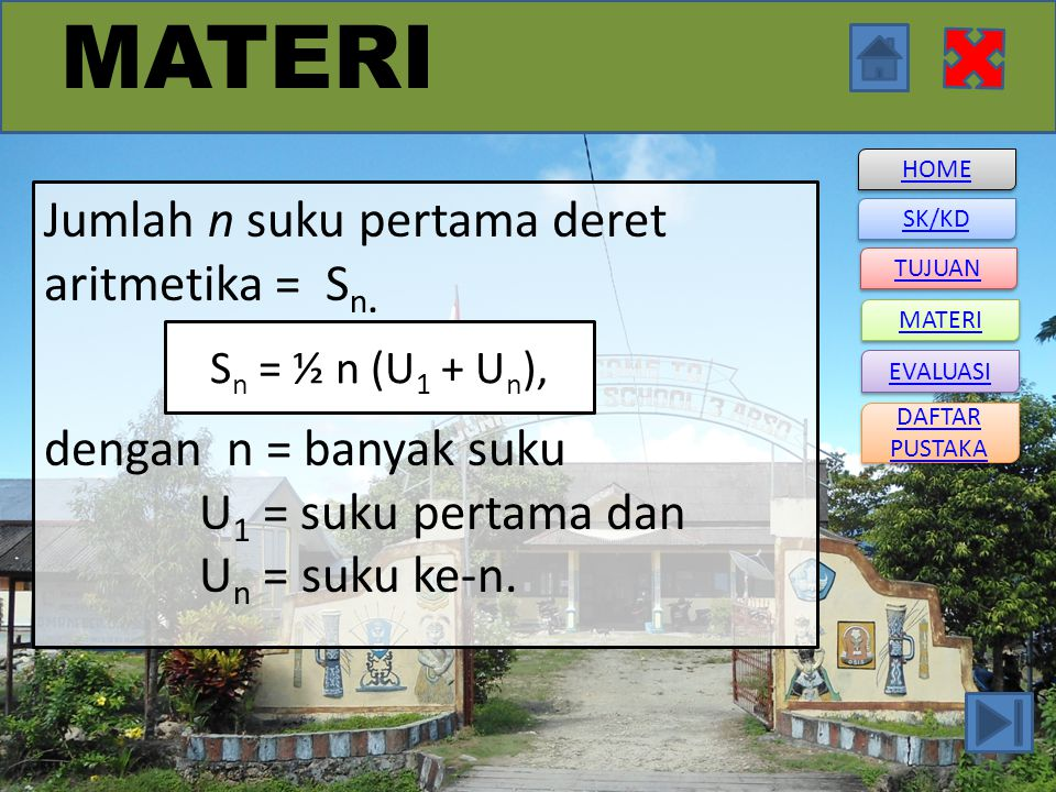 MATERI Jumlah n suku pertama deret aritmetika = Sn.
