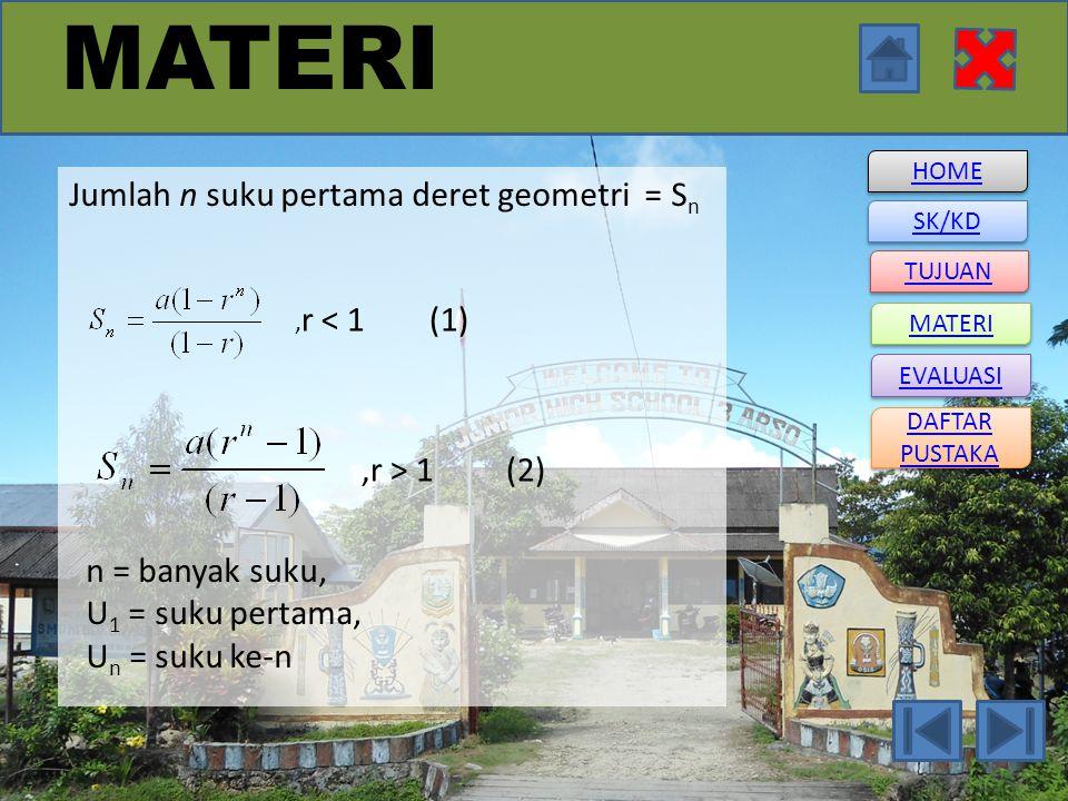 MATERI Jumlah n suku pertama deret geometri = Sn ,r > 1 (2)