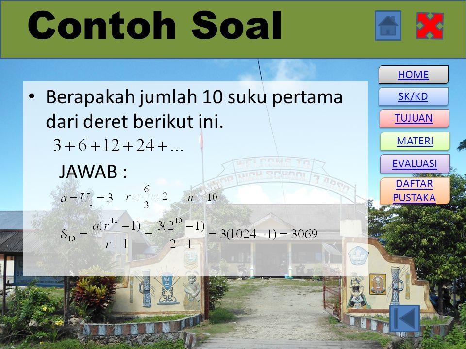 Contoh Soal Berapakah jumlah 10 suku pertama dari deret berikut ini.