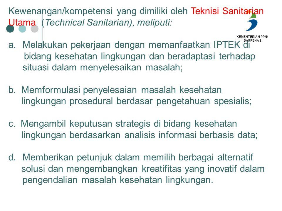Kewenangan/kompetensi yang dimiliki oleh Teknisi Sanitarian Utama (Technical Sanitarian), meliputi: